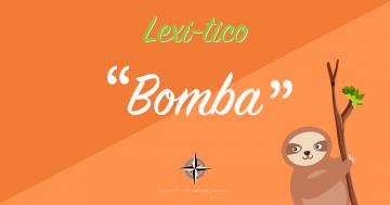 lexi-tico bomba